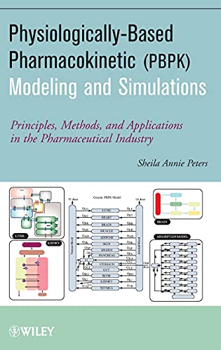 9780470484067: Physiologically-Based Pharmacokinetic (PBPK) Modeling and Simulations: Principles, Methods, and Applications in the Pharmaceutical Industry