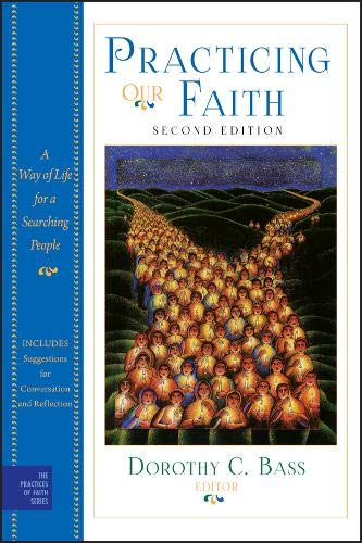 9780470484111: Practicing Our Faith: A Way of Life for a Searching People