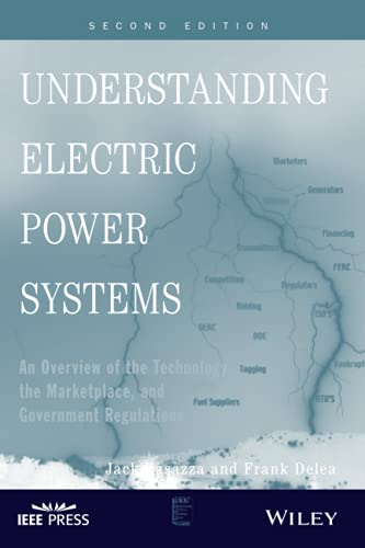 9780470484180: Understanding Electric Power Systems: An Overview of the Technology, the Marketplace, and Government Regulation