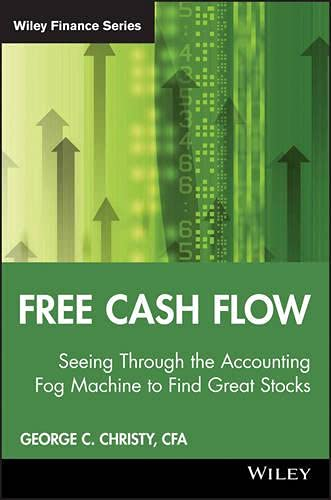 9780470484982: Free Cash Flow: Seeing Through the Accounting Fog Machine to Find Great Stocks