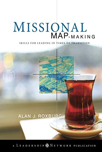 9780470486726: Missional Map-Making: Skills for Leading in Times of Transition