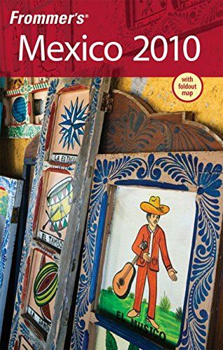 9780470487198: Frommer's Mexico 2010 (Frommer's Complete Guides)