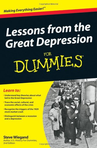 Lessons from the Great Depression For Dummies: Steve Wiegand