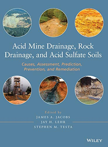 9780470487860: Acid Mine Drainage, Rock Drainage, and Acid Sulfate Soils: Causes, Assessment, Prediction, Prevention, and Remediation