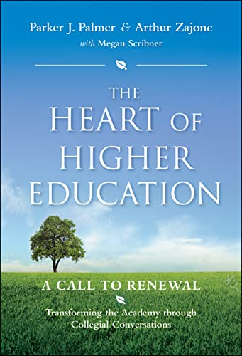 The Heart of Higher Education: A Call: Palmer, Parker J.;