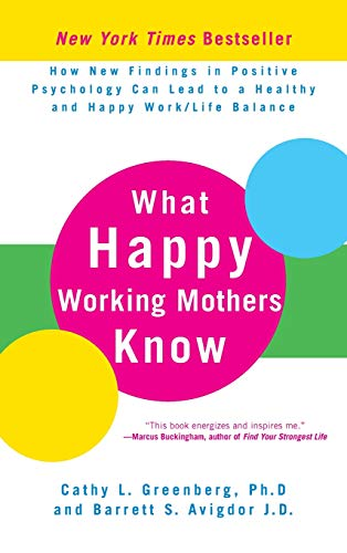 9780470488195: What Happy Working Mothers Know: How New Findings in Positive Psychology Can Lead to a Healthy and Happy Work/Life Balance