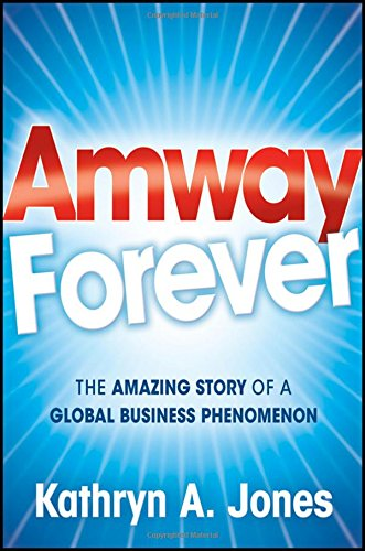 9780470488218: Amway Forever: The Amazing Story of a Global Business Phenomenon
