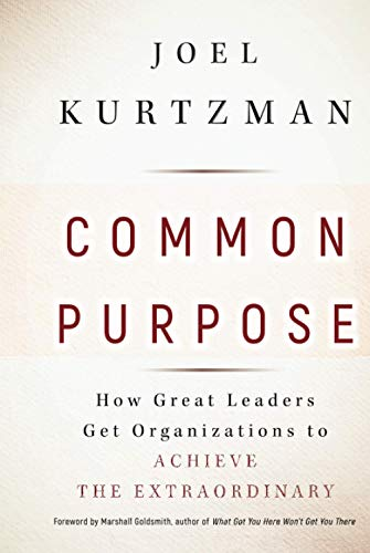 9780470490099: Common Purpose: How Great Leaders Get Organizations to Achieve the Extraordinary