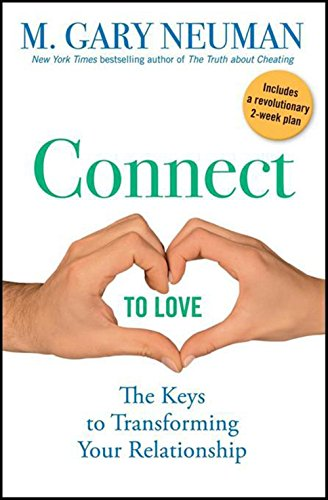 9780470491560: Connect to Love: The Keys to Transforming Your Relationship