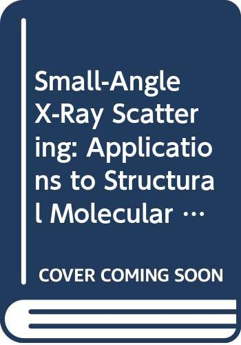 9780470494196: Small-Angle X-Ray Scattering: Applications to Structural Molecular Biology