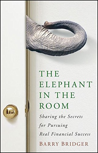 9780470494936: The Elephant in the Room: Sharing the Secrets for Pursuing Real Financial Success: Epub Edition