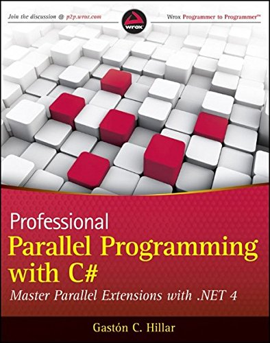 9780470495995: Professional Parallel Programming with C#: Master Parallel Extensions with .NET 4