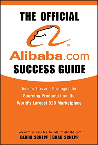 9780470496459: The Official Alibaba.com Success Guide: Insider Tips and Strategies for Sourcing Products from the World's Largest B2B Marketplace