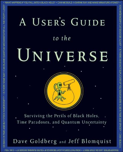 9780470496510: A User's Guide to the Universe: Surviving the Perils of Black Holes, Time Paradoxes, and Quantum Uncertainty