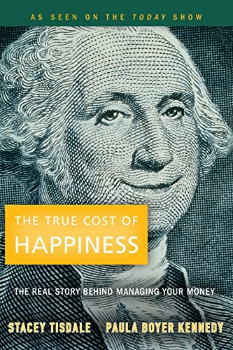 9780470496572: The True Cost of Happiness: The Real Story Behind Managing Your Money