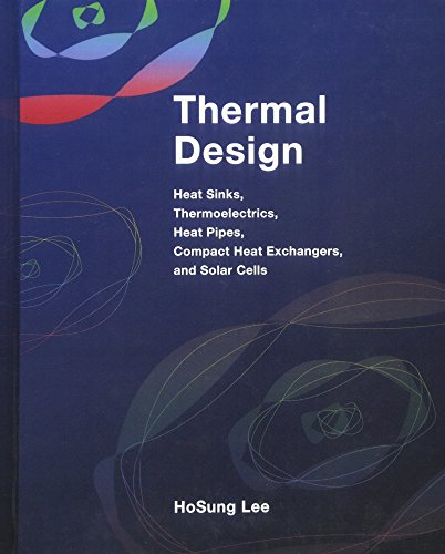 9780470496626: Thermal Design: Heat Sinks, Thermoelectrics, Heat Pipes, Compact Heat Exchangers, and Solar Cells
