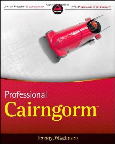 9780470497265: Professional Cairngorm (Wrox Programmer to Programmer)
