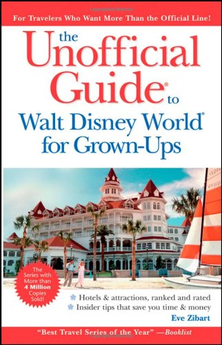 9780470497395: Unofficial Guide to Walt Disney World For Grown-Ups (Unofficial Guides)