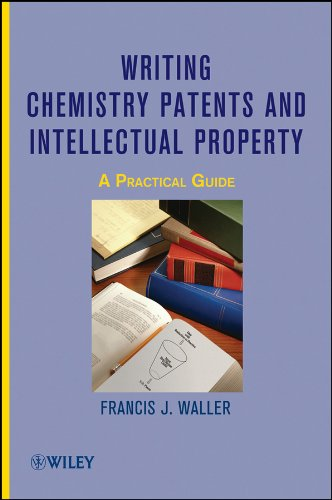 9780470497401: Writing Chemistry Patents and Intellectual Property: A Practical Guide