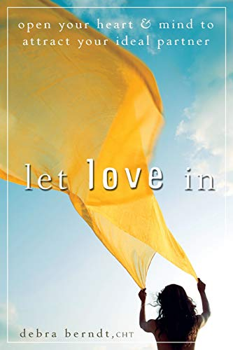 9780470497494: Let Love in: Open Your Heart and Mind to Attract Your Ideal Partner