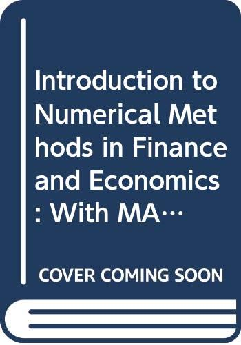 9780470497531: Introduction to Numerical Methods in Finance and Economics