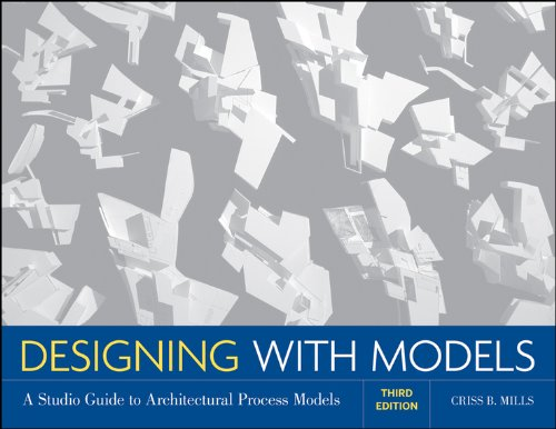 9780470498859: Designing with Models: A Studio Guide to Architectural Process Models