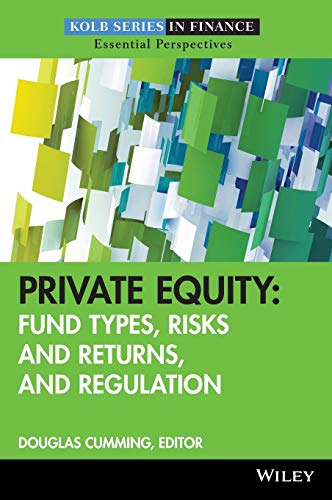 9780470499153: Private Equity: Fund Types, Risks and Returns, and Regulation