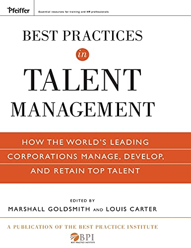 9780470499610: Best Practices in Talent Management: How the World's Leading Corporations Manage, Develop, and Retain Top Talent (Pfeiffer Essential Resources for Training and HR Professionals)