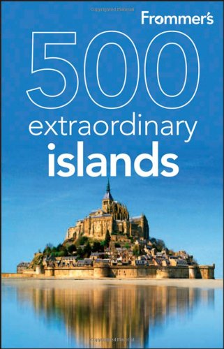9780470500705: Frommer's 500 Extraordinary Islands (500 Places)