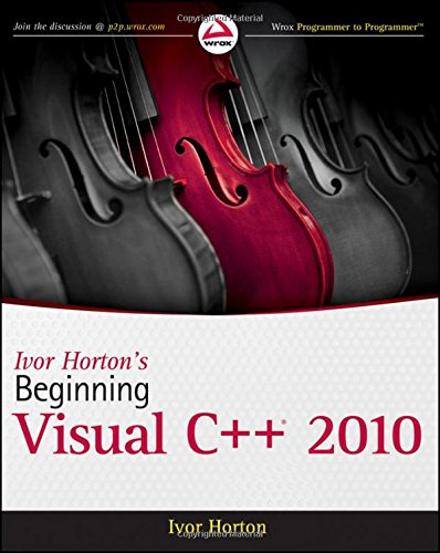 Ivor Horton's Beginning Visual C++ 2010 (0470500883) by Ivor Horton