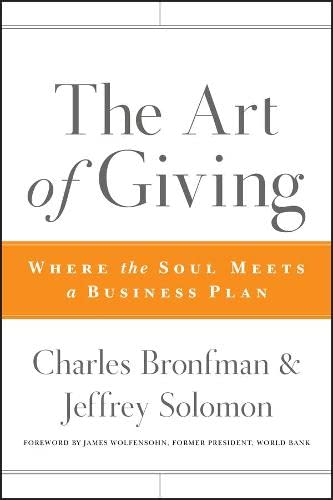 9780470501467: The Art of Giving: Where the Soul Meets a Business Plan