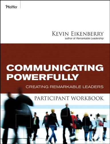9780470501856: Communicating Powerfully Participant Workbook: Creating Remarkable Leaders