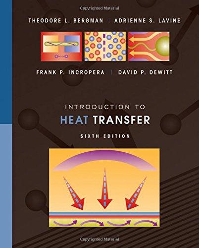Introduction to Heat Transfer: Bergman, Theodore L.; Lavine, Adrienne S.; Incropera, Frank P.; ...