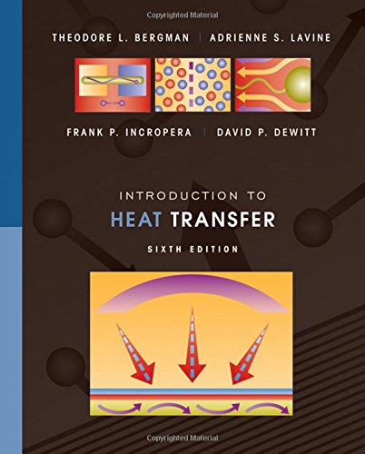 Introduction to Heat Transfer: Theodore L. Bergman,