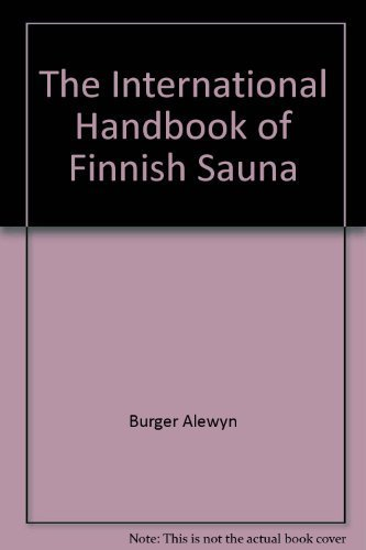 The International Handbook of Finnish Sauna: Konya, Allan; Burger, Alewyn