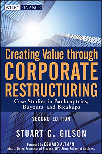 9780470503522: Creating Value Through Corporate Restructuring: Case Studies in Bankruptcies, Buyouts, and Breakups (Wiley Finance Series)