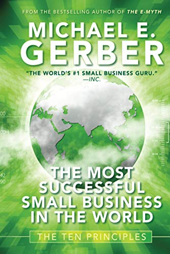 9780470503621: The Most Successful Small Business in the World: The Ten Principles