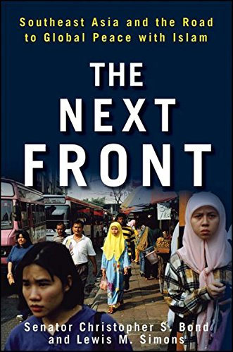 The Next Front: Southeast Asia and the Road to Global Peace with Islam: Bond, Christopher S.; ...