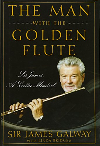 9780470503911: The Man with the Golden Flute: Sir James, a Celtic Minstrel