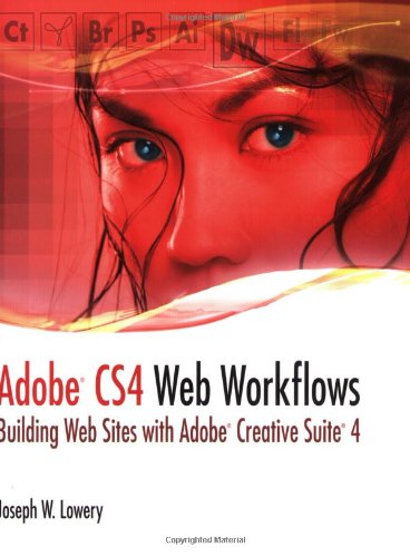 9780470504345: Adobe CS4 Web Workflows: Building Web Sites With Adobe Creative Suite 4