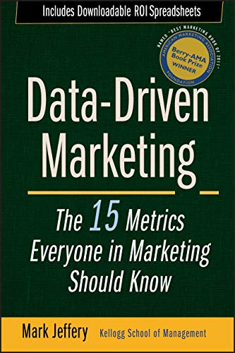9780470504543: Data-Driven Marketing: The 15 Metrics Everyone in Marketing Should Know