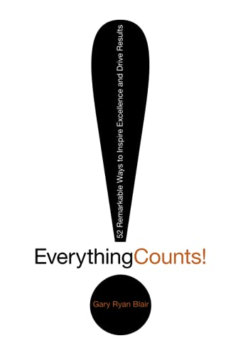 9780470504567: Everything Counts: 52 Remarkable Ways to Inspire Excellence and Drive Results