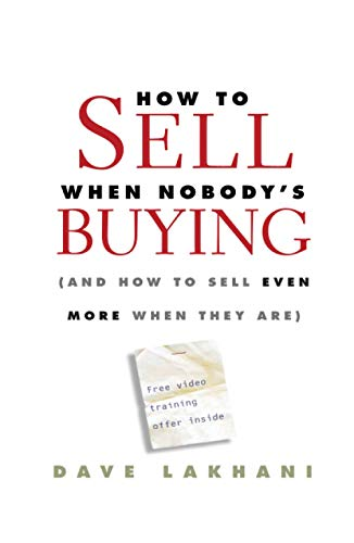 9780470504895: How To Sell When Nobody's Buying: (And How to Sell Even More When They Are)