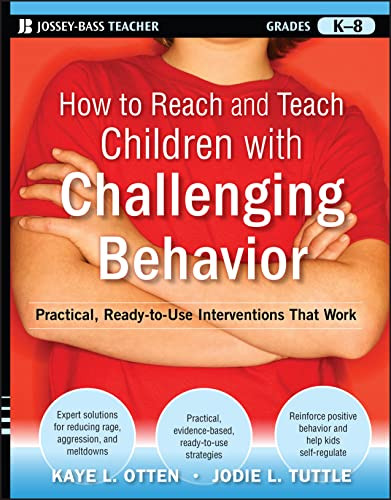 9780470505168: How to Reach and Teach Children with Challenging Behavior (K-8): Practical, Ready-to-Use Interventions That Work