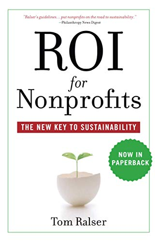 9780470505540: ROI For Nonprofits: The New Key to Sustainability