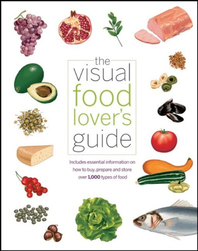 9780470505595: The Visual Food Lover's Guide: Includes Essential Information on How to Buy, Prepare, and Store Over 1,000 Types of Food