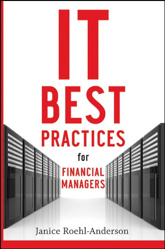IT Best Practices for Financial Managers: Janice M. Roehl-Anderson