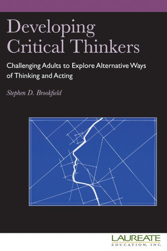 9780470508329: Developing Critical Thinkers: Challenging Adults to Explore Alternative Ways of Thinking and Acting for Laureate