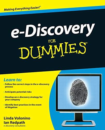 e-Discovery For Dummies: Redpath, Ian, Volonino,