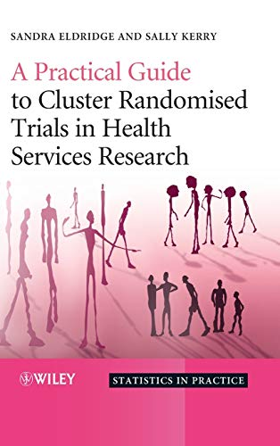 9780470510476: A Practical Guide to Cluster Randomised Trials in Health Services Research